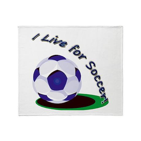 I Live For Soccer! Throw Blanket