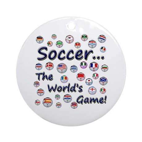 Soccer...The World's Game! Ornament (Round)