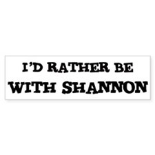 With Shannon Bumper Bumper Sticker