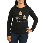 Live Love Cupcakes Women's Long Sleeve Dark T-Shir