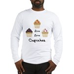 Live Love Cupcakes Long Sleeve T-Shirt