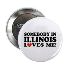Somebody In Illinois Loves Me Button
