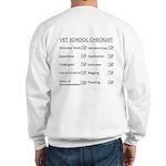 Vet School Checklist Sweatshirt