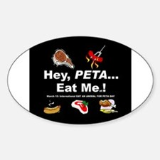EAT A TASTY ANIMAL for PETA DAY Oval Decal