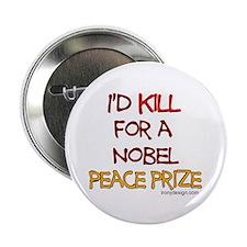 I'd kill for a Nobel Peace pr Button