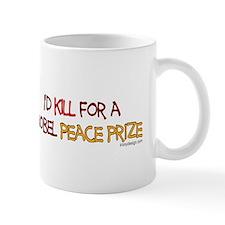I'd kill for a Nobel Peace pr Mug
