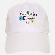 You Can Call Me Edward Baseball Baseball Cap
