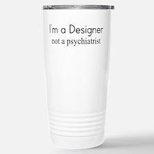 I'm a Designer not a psychiat Stainless Steel Trav