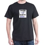 I work from home you can too ask me how T-Shirt
