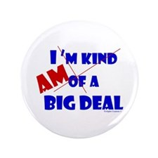 "Big Deal 3.5"" Button"
