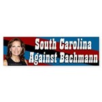 South Carolina Against Bachmann bumper sticker