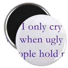 """""""I only cry when"""" 2.25"""" Magnet (10 pack)"""