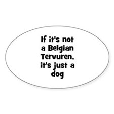 If it's not a Belgian Tervure Oval Decal