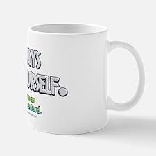 Always Be Yourself... Mug
