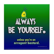 Always Be Yourself... Tile Coaster