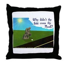 Why didn't the egg? Throw Pillow