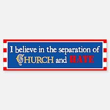 Church & Hate Bumper Bumper Bumper Sticker