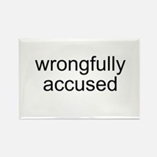 Wrongfully Accused Rectangle Magnet