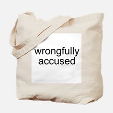 Wrongfully Accused Tote Bag