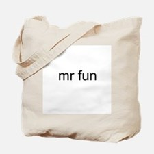Mr. Fun Tote Bag