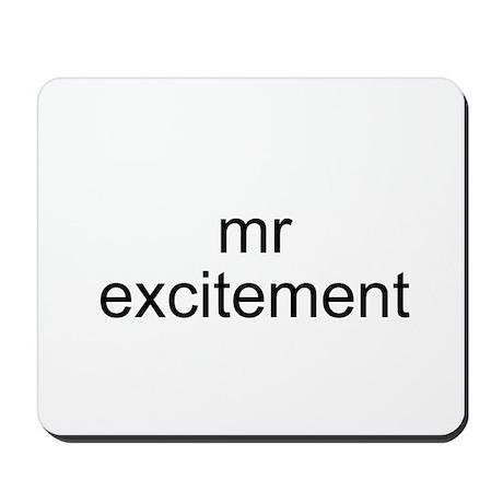 Mr. Excitement Mousepad