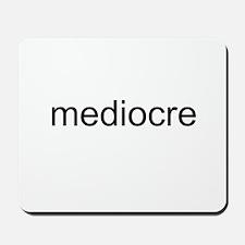 Mediocre Mousepad