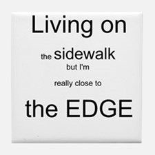 Living on the Edge Tile Coaster