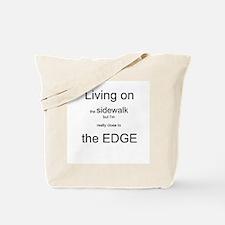Living on the Edge Tote Bag