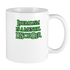 Liberalism is a Mental Disord Small Mug
