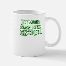 Liberalism is a Mental Disord Small Small Mug