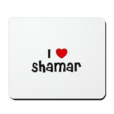I * Shamar Mousepad