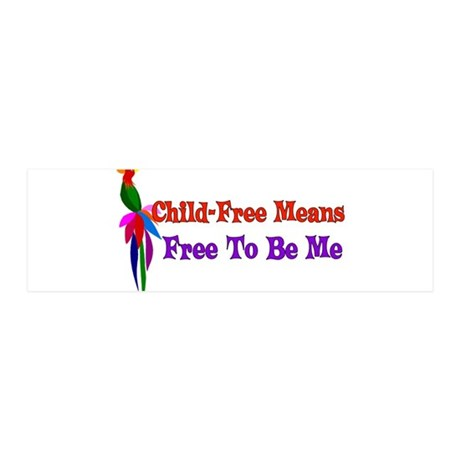 Child-Free To Be Me 20x6 Wall Decal