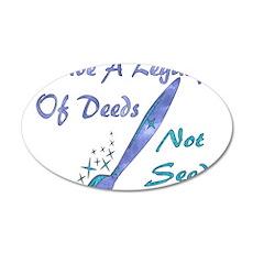 Deeds Not Seeds 22x14 Oval Wall Peel
