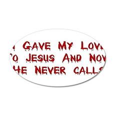 Jesus Doesn't Love Me 22x14 Oval Wall Peel