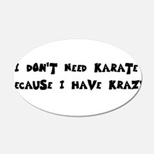 I Have Krazy 22x14 Oval Wall Peel