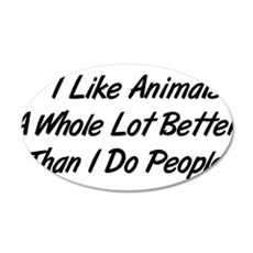 Animals Better Than People 22x14 Oval Wall Peel