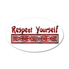 Respect Yourself 22x14 Oval Wall Peel