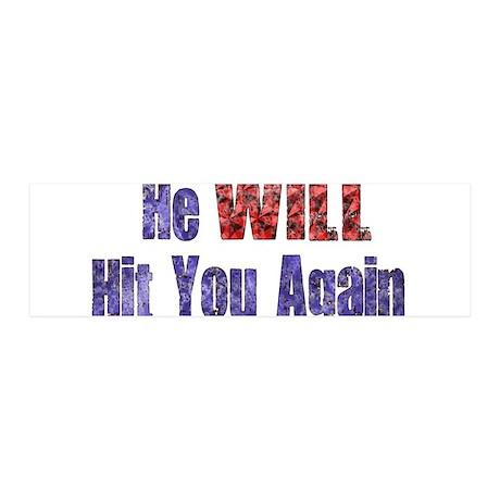 He Will Hit You Again 42x14 Wall Peel