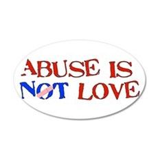 Abuse Is Not Love 22x14 Oval Wall Peel