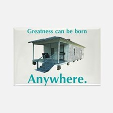 Greatness Can Be Born Anywher Rectangle Magnet