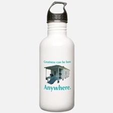 Greatness Can Be Born Anywher Water Bottle