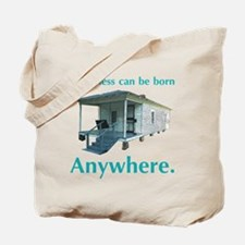 Greatness Can Be Born Anywher Tote Bag