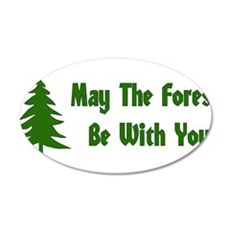 May The Forest Be With You 22x14 Oval Wall Peel