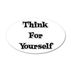 Think For Yourself 22x14 Oval Wall Peel