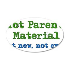Not Parent Material 22x14 Oval Wall Peel