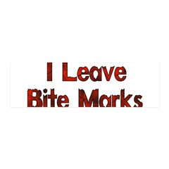 I Leave Bite Marks 21x7 Wall Peel