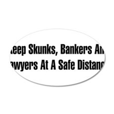 Skunks, Bankers, Lawyers 22x14 Oval Wall Peel