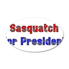 Sasquatch For President 22x14 Oval Wall Peel
