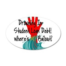 Bail Out My Student Loans 22x14 Oval Wall Peel