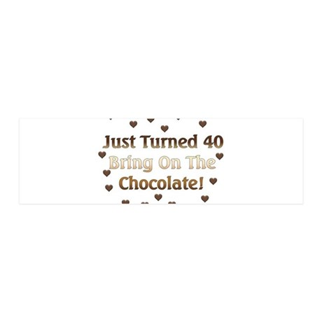 40th Birthday Means Chocolate 21x7 Wall Peel